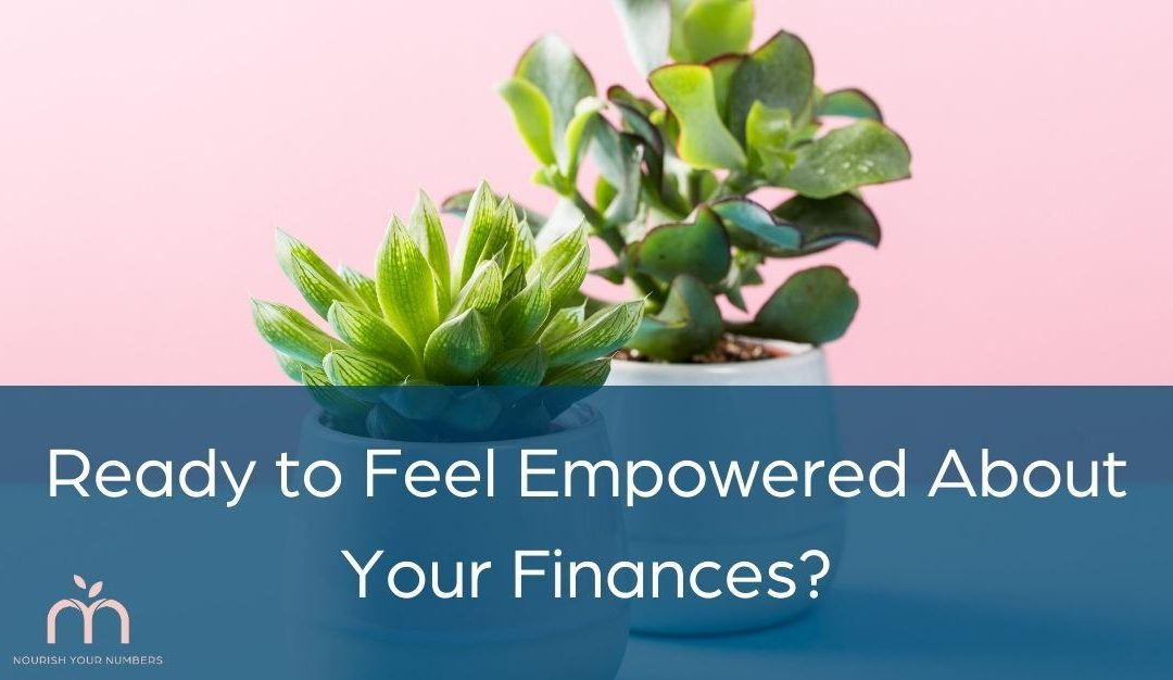 Ready to feel empowered about your finances