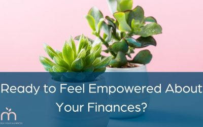 Ready to Feel Empowered About Your Finances?
